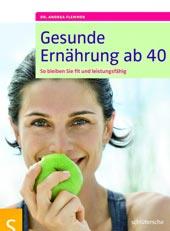 Gesunde Ernährung ab 40 von Dr. Andrea Flemmer, Schlütersche Verlag
