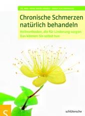 Chronische Schmerzen natürlich behandeln von Dr. med. Heike Bueß-Kovács und Birgit Kaltenthaler, Schlütersche Verlagsgesellschaft