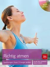 Richtig atmen von Dr. med. Delia Grasberger/ Ronald Schweppe, blv Verlag