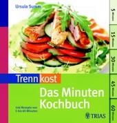 Trennkost: Das Minuten-Kochbuch von Ursula Summ, TRIAS Verlag