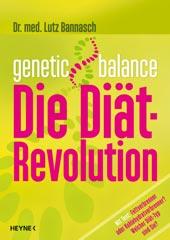 genetic balance - Die Diät-Revolution, Lutz Bannasch, Heyne Verlag