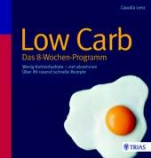 Low Carb: Das 8-Wochen-Programm von Claudia Lenz, TRIAS Verlag