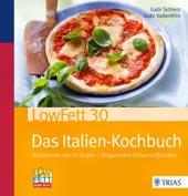 LowFett 30: Das Italien-Kochbuch von Gabi Schierz, Gabi Vallenthin, TRIAS Verlag,