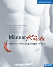 MännerKüche - Köstliche Anti-Aging-Rezepte für IHN