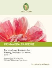 Beauty Buch: Das Fachbuch der Aromakultur, Beauty, Wellness & Home