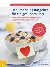 Der Ernährungsratgeber für ein gesundes Herz von Dr. Andrea Flemmer, Schlütersche Verlag