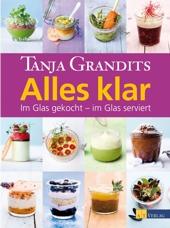 Essen & Trinken Bücher: Alles klar - Im Glas gekocht - im Glas serviert