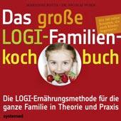 Das große LOGI-Familienkochbuch von Marianne Botta und Dr. Nicolai Worm; systemed Verlag
