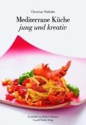 Mediterrane Küche - jung und kreativ
