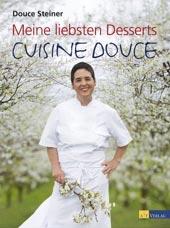Meine liebsten Desserts von Douce Steiner, AT Verlag