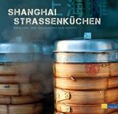 Shanghai Straßenküchen  von Julia Dautel / Nicole Keller, AT Verlag