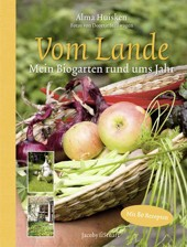 Buch essen: Vom Lande – Mein Biogarten rund ums Jahr