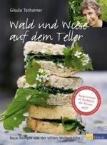 Essen & Trinken Bücher: Wald und Wiese auf dem Teller