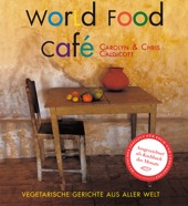 Buch Essen: World Food Café - Vegetarische Gerichte aus aller Welt