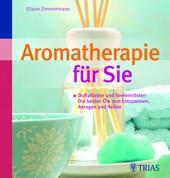 Aromatherapie für Sie von Eliane Zimmermann, TRIAS Verlag