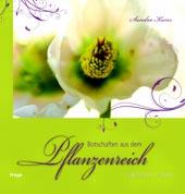 Botschaften aus dem Pflanzenreich von Sandra Kunz, Freya Verlag