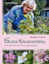 Gretes Kräuterschätze | Grete Wildauer | Freya Verlag
