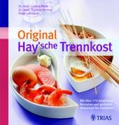 Original Hay'sche Trennkost von Dr. med. Ludwig Walb, Dr. med. Thomas Heintze, Peter Lehmann TRIAS Verlag,