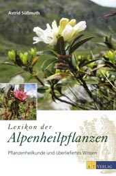Lexikon der Alpenheilpflanzen | Astrid Süßmuth | AT Verlag