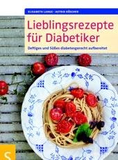 Lieblingsrezepte für Diabetiker von Elisabeth Lange und Astrid Büscher, Schlütersche Verlagsgesellschaft