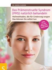 Das Prämenstruelle Syndrom (PMS) natürlich behandeln | Dr. Andrea Flemmer | Schlütersche Verlagsgesellschaft