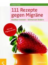111 Rezepte gegen Migräne | Marion Jetter | Schlütersche Verlagsgesellschaft