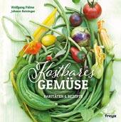 Kostbares Gemüse von Wolfgang Palme & Johann Reisinger, Freya Verlag