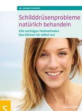 Schilddrüsenprobleme natürlich behandeln von Dr. Andrea Flemmer, Schlütersche Verlag