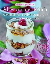 Alles von der Milch | Heidi Huber | Dort-Hagenhausen-Verlag