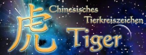 Chinesische Sternzeichen: Chinesisches Tierkreiszeichen Tiger