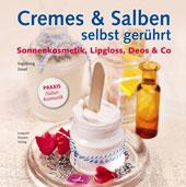 CREMES & SALBEN SELBST GERÜHRT | Ingeborg Josel | Leopold Stocker Verlag