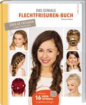Das geniale Flechtfrisuren-Buch | Christinae Wegner | Münster (LV-Buch)