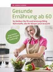 Gesunde Ernährung ab 60 | Dr. Andrea Flemmer | humboldt / Schlütersche Verlagsgesellschaft
