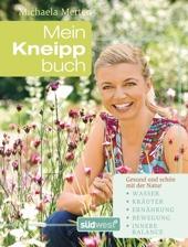 Buch Gesundheit: Mein Kneipp-Buch - Gesund und schön mit der Natur