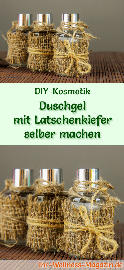 duschgel mit latschenkiefer selber machen rezept und anleitung. Black Bedroom Furniture Sets. Home Design Ideas