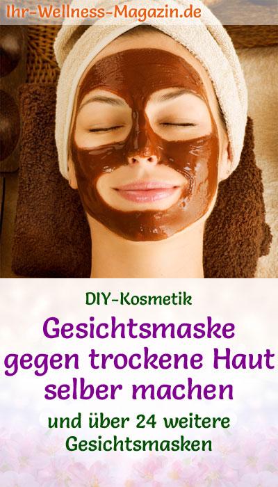 Gesichtsmaske Gegen Trockene Haut Selber Machen Rezept Und Anleitung