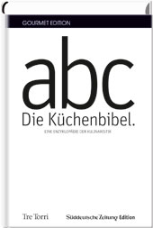abc – Die Küchenbibel: Eine Enzyklopädie der Kulinaristik