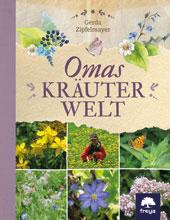 Omas Kräuterwelt von Gerda Zipfelmayer, Freya Verlag