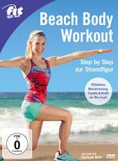 """Beach Body Workout – Step by Step zur Strandfigur"""