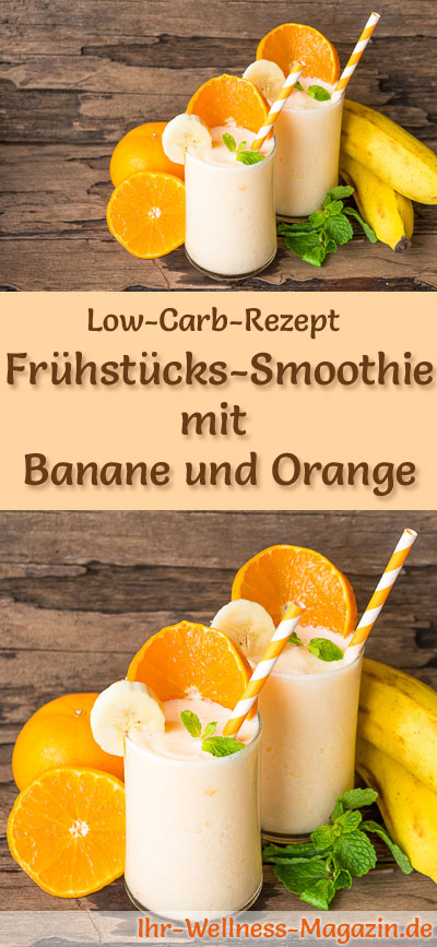 low carb fr hst cks smoothie mit orangen und bananen fr hst ck. Black Bedroom Furniture Sets. Home Design Ideas