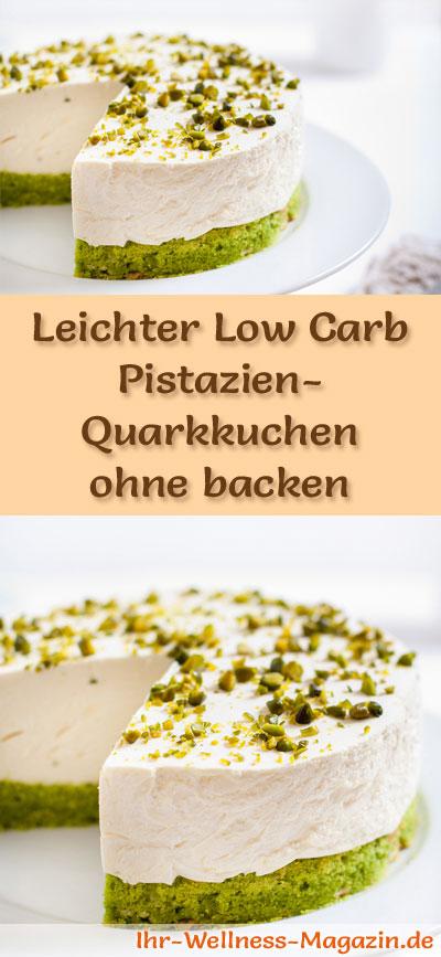 Leichter Low Carb Pistazien Quarkkuchen Ohne Backen Rezept Ohne Zucker