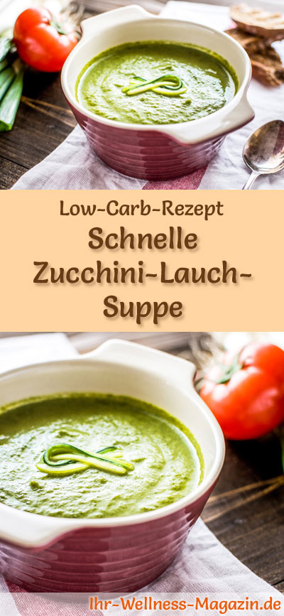 schnelle low carb zucchini lauch suppe rezept. Black Bedroom Furniture Sets. Home Design Ideas
