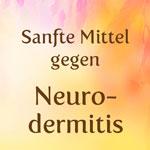 weiter zu - Was hilft gegen Neurodermitis